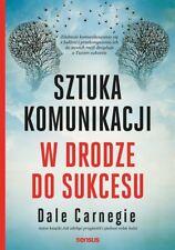 Sztuka komunikacji W drodze do sukcesu,Carnegie Dale| Polish Book Polska Książka