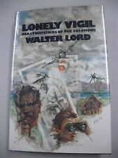 "1977 1ST ED ""LONELY VIGIL"" BY WALTER LORD! COASTWATCHERS OF THE SOLOMONS IN WWII"
