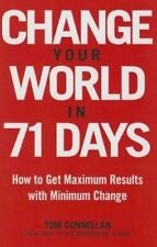 Change Your World in 71 Days: How to Get Maximum Results with Minimum-ExLibrary