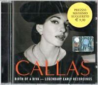 CALLAS BIRTH OF A DIVA LEGENDARY EARLY RECORDINGS MARIA CALLAS CD NUOVO