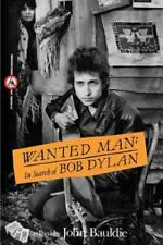 Wanted Man: In Search of Bob Dylan (Paperback or Softback)