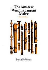 The Amateur Wind Instrument Maker by Robinson, Trevor