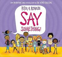 Say Something!, School And Library by Reynolds, Peter Hamilton, Brand New, Fr...