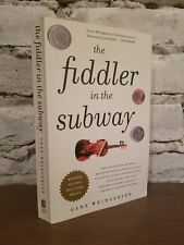 The Fiddler in the Subway : The Story of the World-Class Violinist Who Played f…