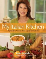 My Italian Kitchen : Home-Style Recipes Made Lighter and Healthier by Janet...