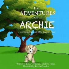 The Adventures of Archie - the Goldendoodle Who Learns a Lot: The Adventures.