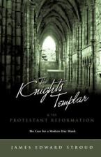 The Knights Templar & the Protestant Reformation (Paperback or Softback)