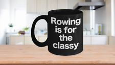 Rowing Mug Black Coffee Cup Funny Gift for Rower Crew Shell Single Scull Him