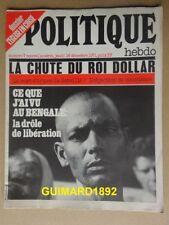 Politique Hebdo n°7 16 décembre 1971 La chute du roi dollar