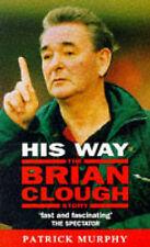 Good, His Way: Brian Clough Story, Murphy, Patrick, Book