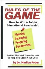 Rules of the Game: How to Win a Job in Educational Leadership: Insider Tips and