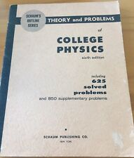 Schaum's Theory and Problems of COLLEGE PHYSICS, 6th Edition 1961 EXCELLENT