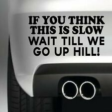 If You Think This Is Slow Car Bumper Sticker Funny Drift JDM 4x4