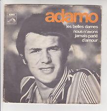 ADAMO Vinyle 45T LES BELLES DAMES - ..JAMAIS PARLE D'AMOUR -VOIX MAITRE 00623168
