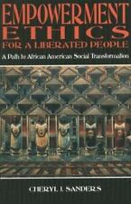 Empowerment Ethics For a Liberated People: A Path to Afican American Social Tran