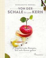 Von der Schale bis zum Kern - Vegetarische Rezepte,... | Buch | Zustand sehr gut