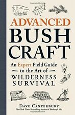 Advanced Bushcraft An Expert Field Guide to the Art of Wilderness Survival, New