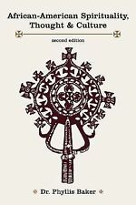 African-American Spirituality, Thought and Culture by Phyllis Baker (2007,...