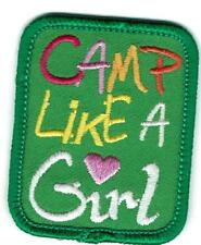 Girl CAMP LIKE A GIRL green camping Fun Patches Crests Badges SCOUTS GUIDES New