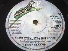 """EDDIE RABBITT - EVERY WHICH WAY BUT LOOSE     7"""" VINYL"""