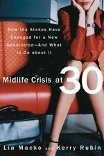 Midlife Crisis at 30: How the Stakes Have Changed for a New Generation--And What