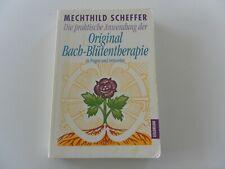 Die praktische Anwendung der Original-Bach-Blütentherapie von M. Scheffer