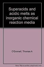 Superacids and Acidic Melts As Inorganic Chemical Reaction Media