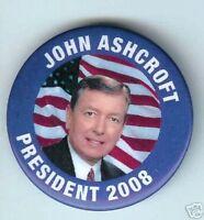 John ASHCROFT President 2008 pin pinback button
