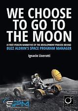 We Choose to Go to the Moon : A First-Person Narrative of the Development...