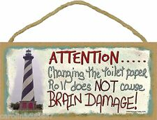 """Lighthouse Changing Toilet Paper Does Not Cause Brain Damage 5""""x10"""" Sign Plaque"""