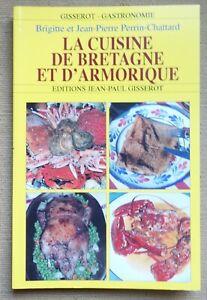 La cuisine de Bretagne et d'Armorique - B. et JP Perrin-Chattard - Illustré -