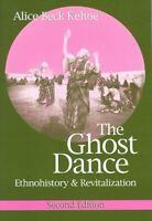 Ghost Dance : Ethnohistory And Revitalization, Paperback by Kehoe, Alice Beck...