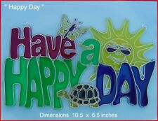 "Acrylic / Epoxy  Suncatchers - "" HAPPY DAY """
