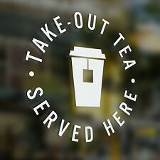 x1 Take Out Tea Served Here, Sticker, Tea, Coffee Shop , Bar, Cafe, Restaurant,
