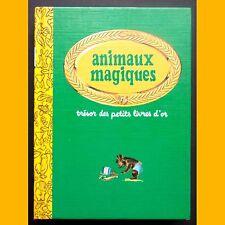 Trésor des Petits Livres d'Or ANIMAUX MAGIQUES 1976