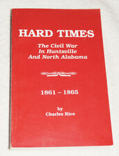 Hard Times, The Civil War in Huntsville and North Alabama 1861-1865 SIGNED