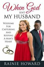 When God Sent My Husband : Wisdoms for Capturing and Keeping a Man's Heart by...