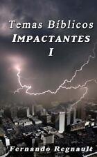 Temas Biblicos Impactantes I : Temas de Gran Trascendencia Espiritual...