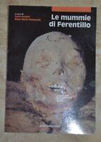 CARLO FAVETTI E PENNACCHI - LE MUMMIE DI FERENTILLO - ED: QUATTROEMME 1992 (LM)