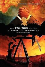 The Politics of the Global Oil Industry by Toyin Falola and Ann Genova (2000,...