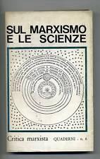 Critica Marxista#SUL MARXISMO E LE SCIENZE#Quaderni n.6
