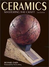 CERAMICS MASTERING THE CRAFT 2nd ED Hand Thrown-Glazing-Firing+ R. Zakin (2001)