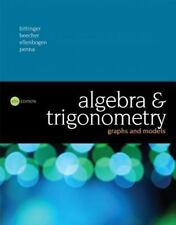 Algebra and Trigonometry : Graphs and Models by Marvin L. Bittinger.. 6thEdition