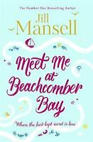 Meet Me at Beachcomber Bay: The feel-good bestseller by Jill Mansell Paperback
