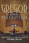 Gregor y la Profecia de la Destruccion/Gregor and the Prophecy of the-ExLibrary