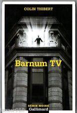 SERIE NOIRE n°2697 ¤ COLIN THIBERT ¤ BARNUM TV ¤ EO 2004 GALLIMARD