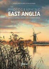 Photographing East Anglia A Photo-Location and Visitor Guidebook 9781916014503