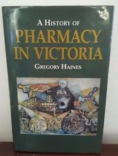 A History of Pharmacy in Victoria by Gregory Haines - Hardcover 1994 1st Edition