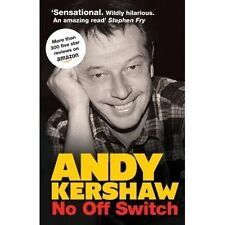 No off Switch by Andy Kershaw (Paperback, 2014)