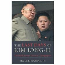 The Last Days of Kim Jong-Il: The North Korean Threat in a Changing Era (Hardbac